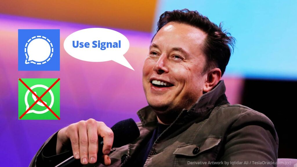 Elon Musk suggests using Singal Private Messenger instead of Whatsapp.