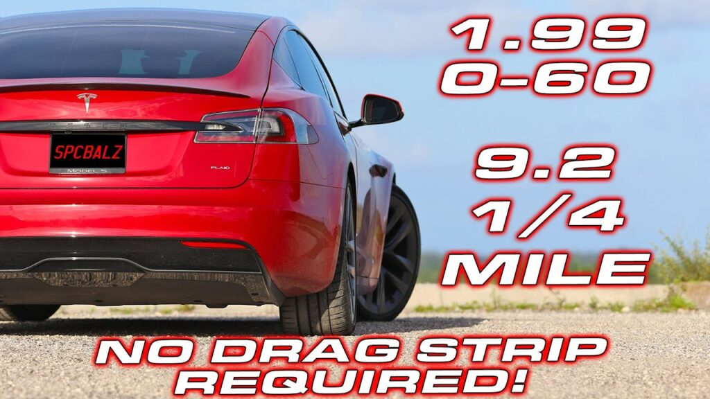 Tesla Model S Plaid performs 0-60 mph in 1.99s on the street.